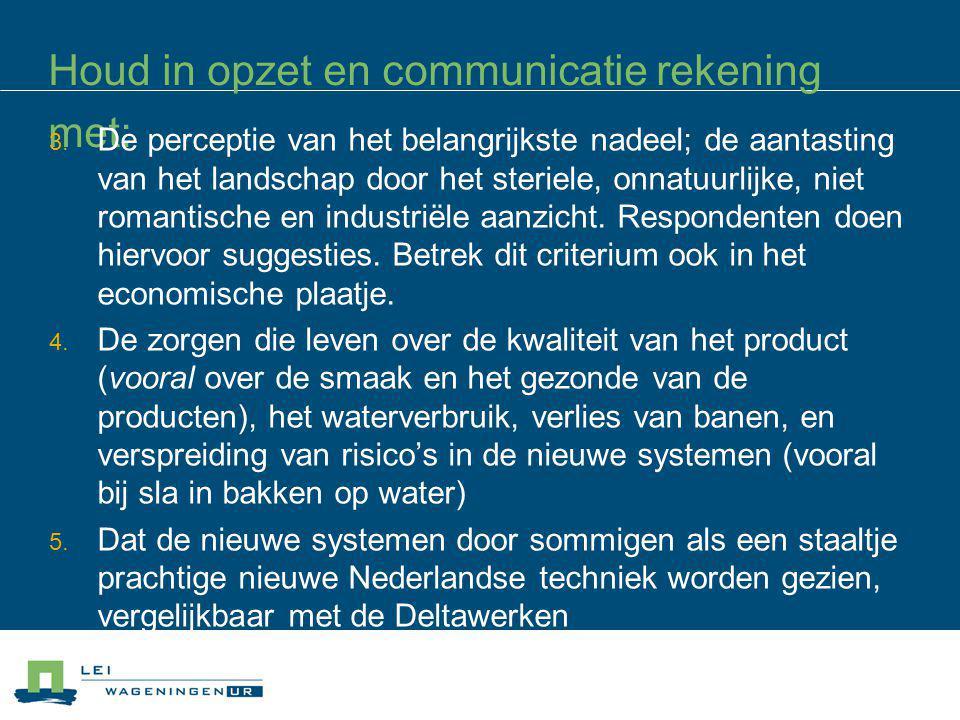 Houd in opzet en communicatie rekening met: