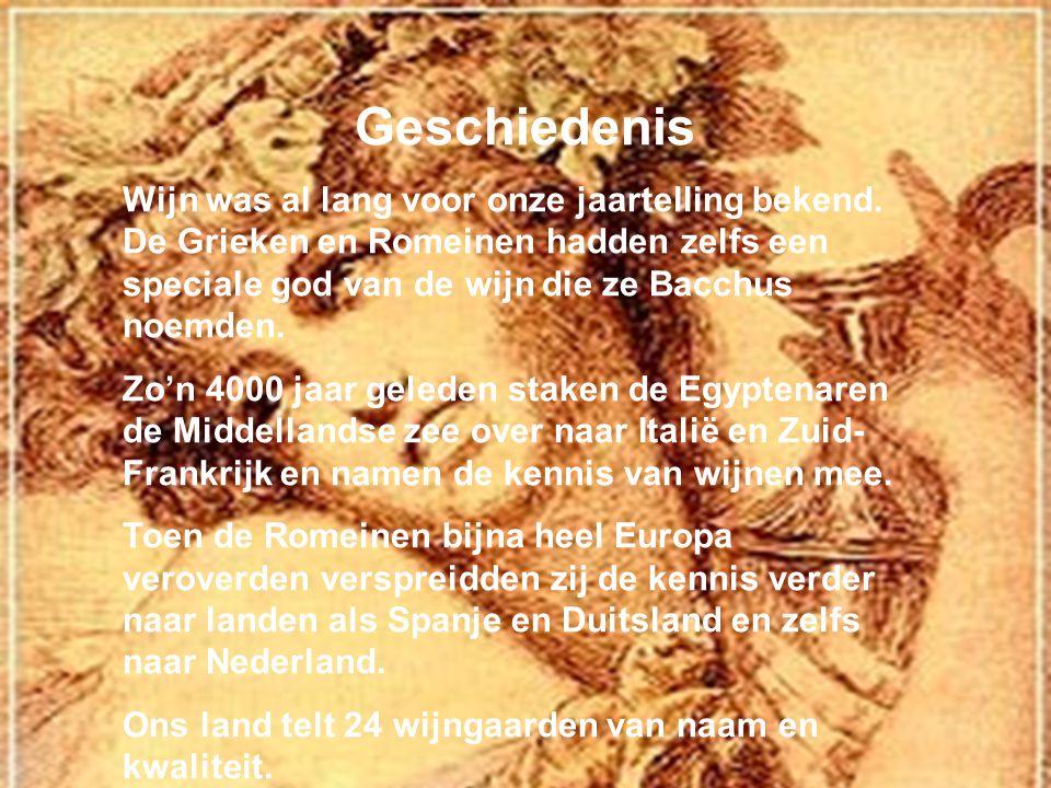 Geschiedenis Wijn was al lang voor onze jaartelling bekend. De Grieken en Romeinen hadden zelfs een speciale god van de wijn die ze Bacchus noemden.
