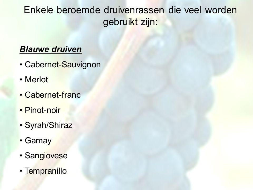 Enkele beroemde druivenrassen die veel worden gebruikt zijn:
