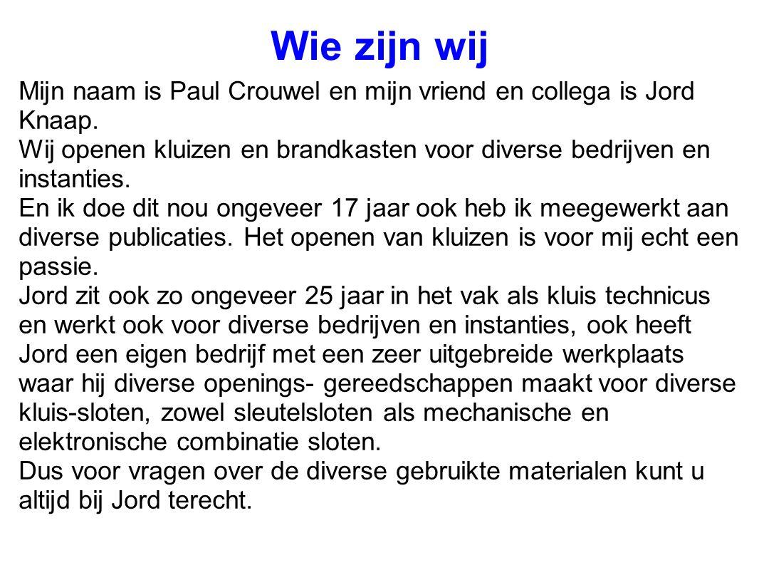 Wie zijn wij Mijn naam is Paul Crouwel en mijn vriend en collega is Jord Knaap.
