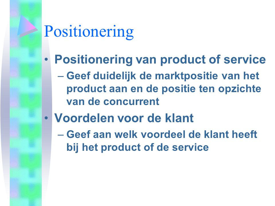 Positionering Positionering van product of service