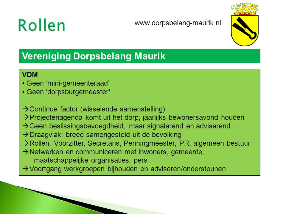 Rollen Vereniging Dorpsbelang Maurik www.dorpsbelang-maurik.nl VDM