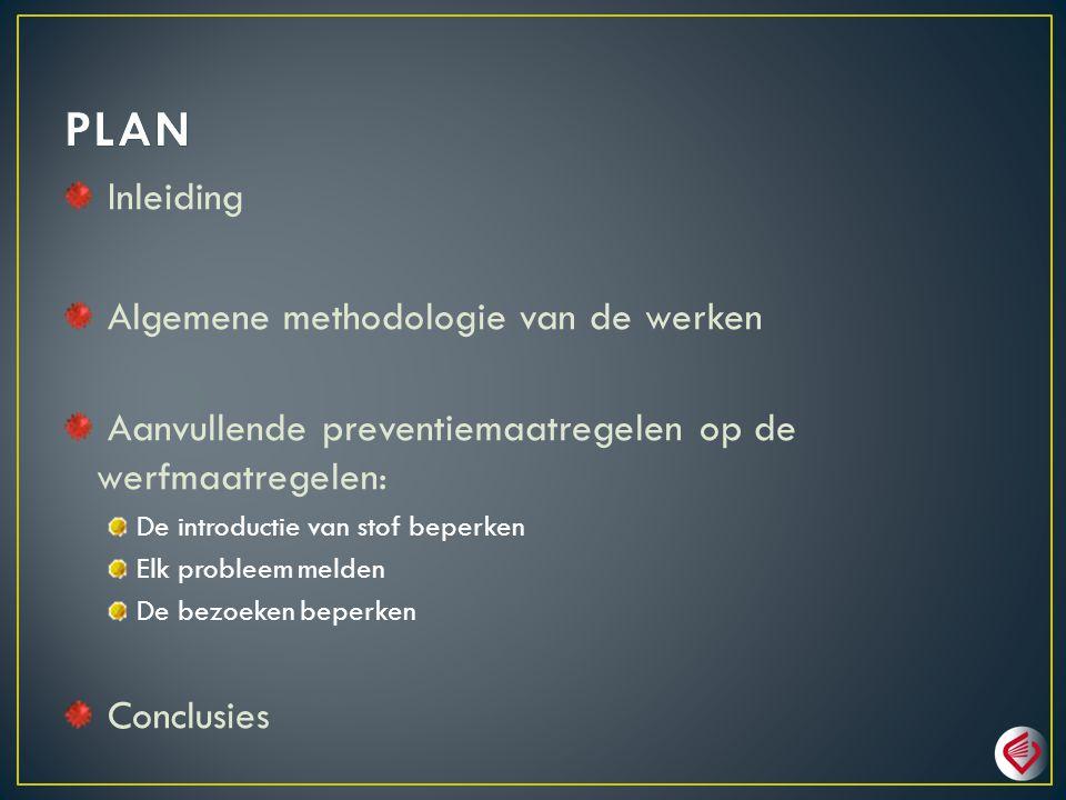 PLAN Inleiding Algemene methodologie van de werken