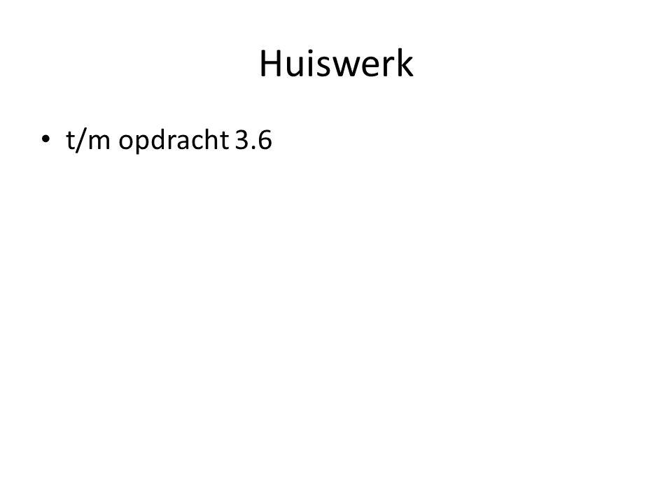 Huiswerk t/m opdracht 3.6