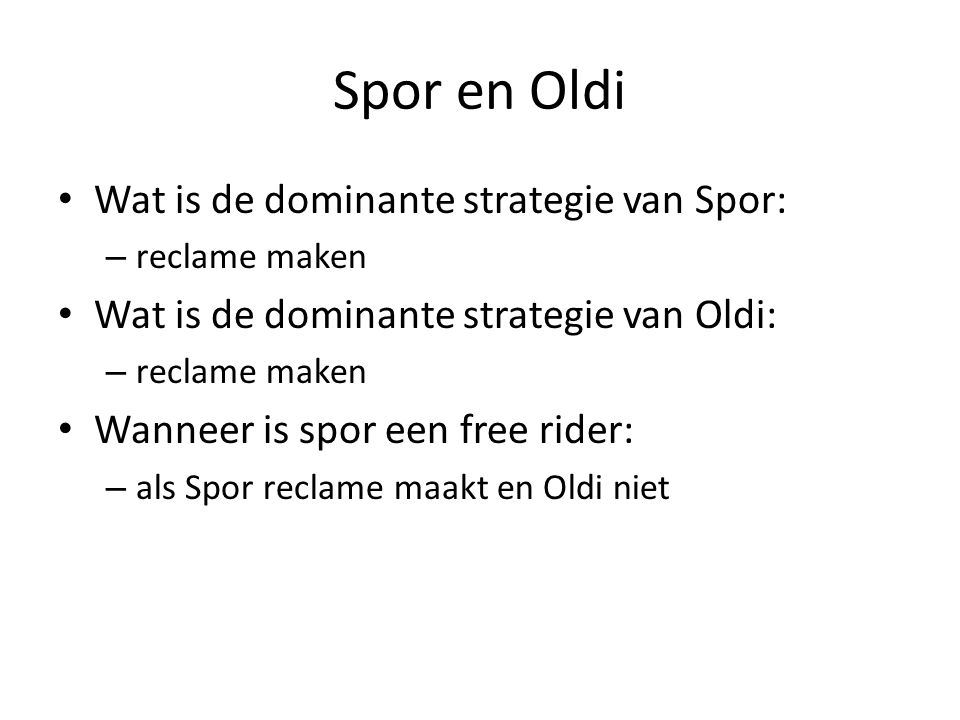 Spor en Oldi Wat is de dominante strategie van Spor:
