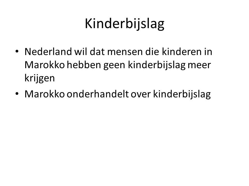 Kinderbijslag Nederland wil dat mensen die kinderen in Marokko hebben geen kinderbijslag meer krijgen.