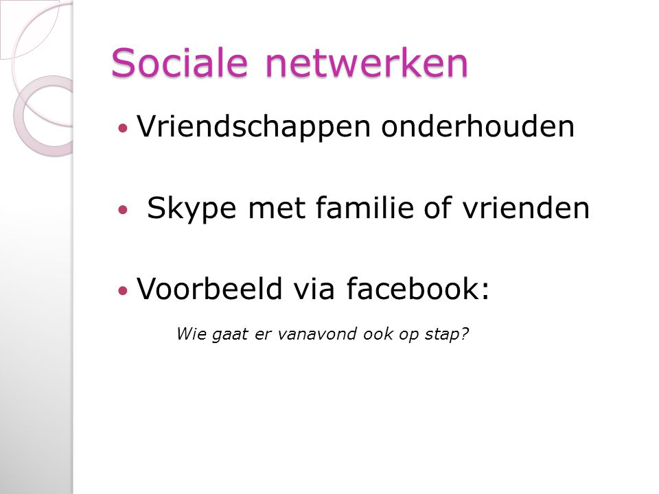 Sociale netwerken Vriendschappen onderhouden