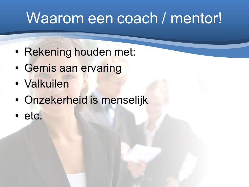 Waarom een coach / mentor!