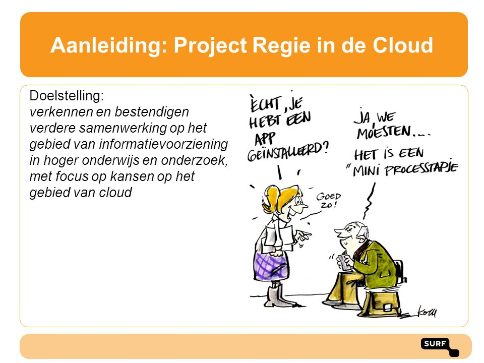 Aanleiding: Project Regie in de Cloud