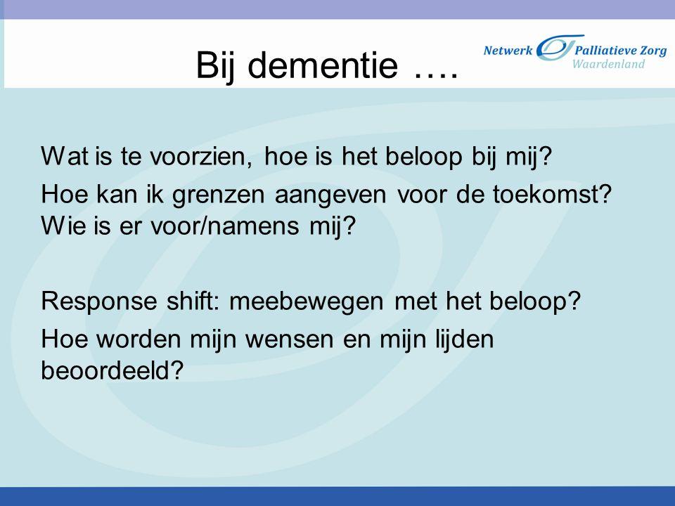 Bij dementie ….