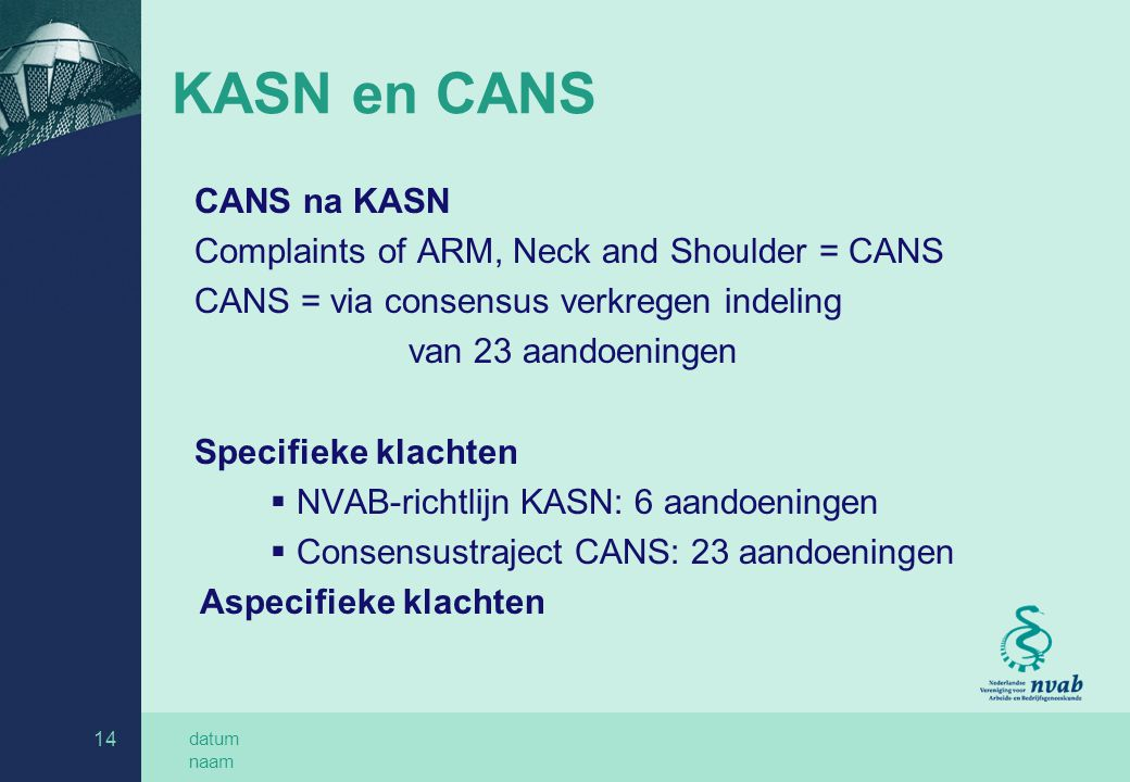 KASN en CANS CANS na KASN Complaints of ARM, Neck and Shoulder = CANS