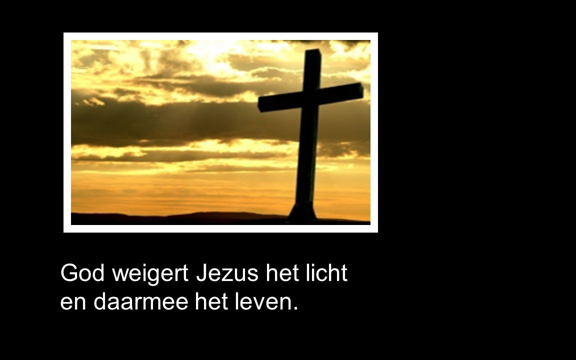 God weigert Jezus het licht