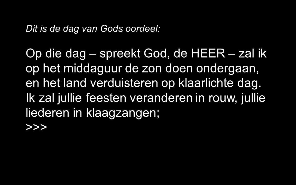 Dit is de dag van Gods oordeel: