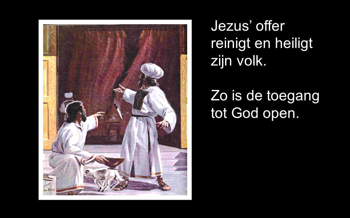 Jezus' offer reinigt en heiligt zijn volk. Zo is de toegang tot God open.