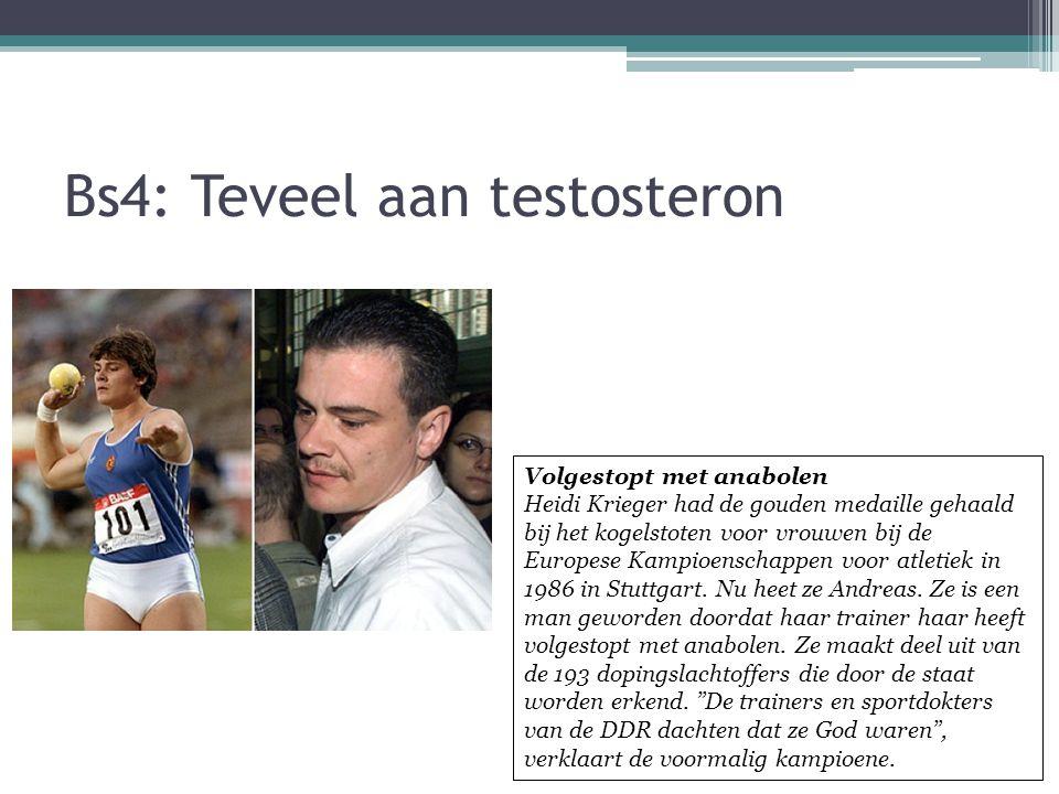 Bs4: Teveel aan testosteron
