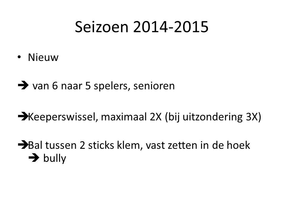 Seizoen 2014-2015 Nieuw  van 6 naar 5 spelers, senioren
