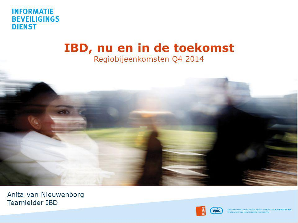 IBD, nu en in de toekomst Regiobijeenkomsten Q4 2014