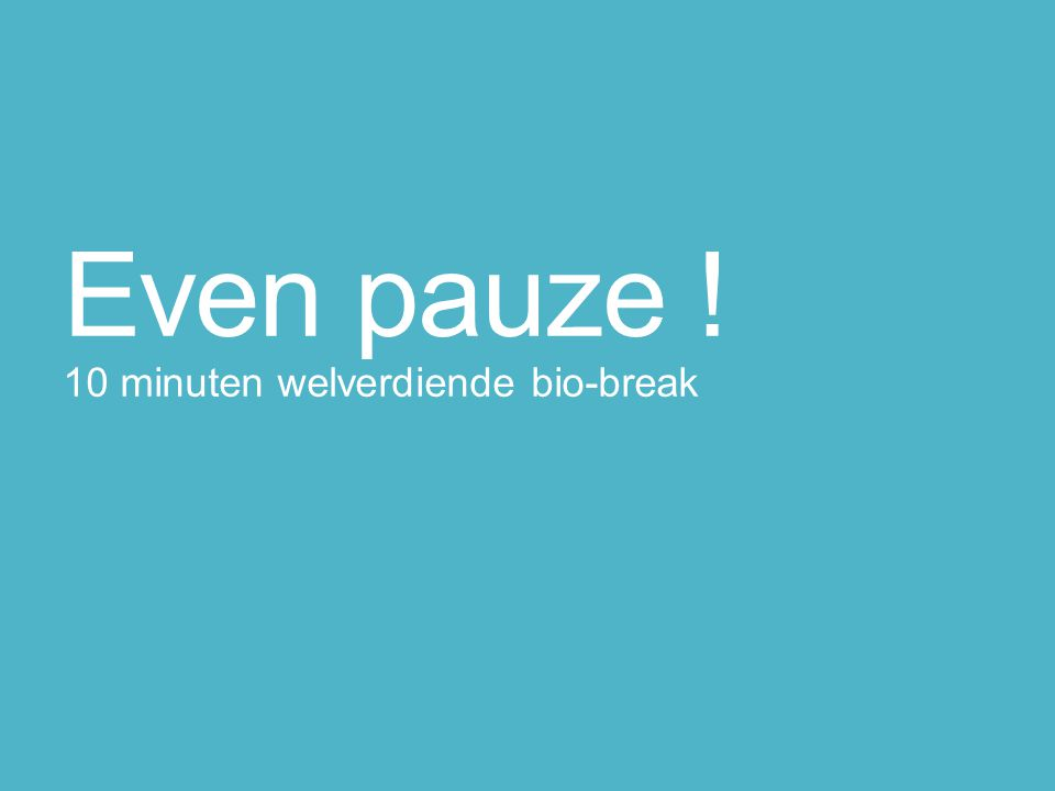 10 minuten welverdiende bio-break