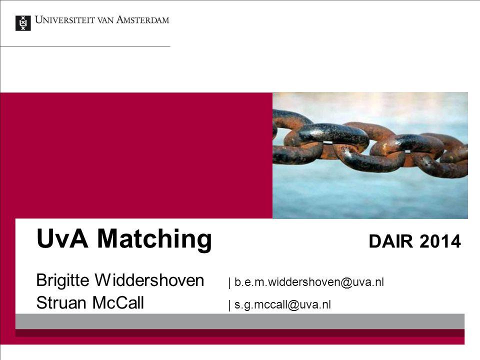 UvA Matching DAIR 2014 Brigitte Widdershoven | b.e.m.widdershoven@uva.nl.