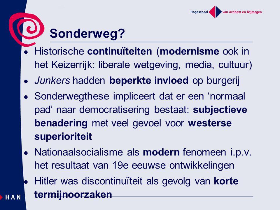 Sonderweg Historische continuïteiten (modernisme ook in het Keizerrijk: liberale wetgeving, media, cultuur)