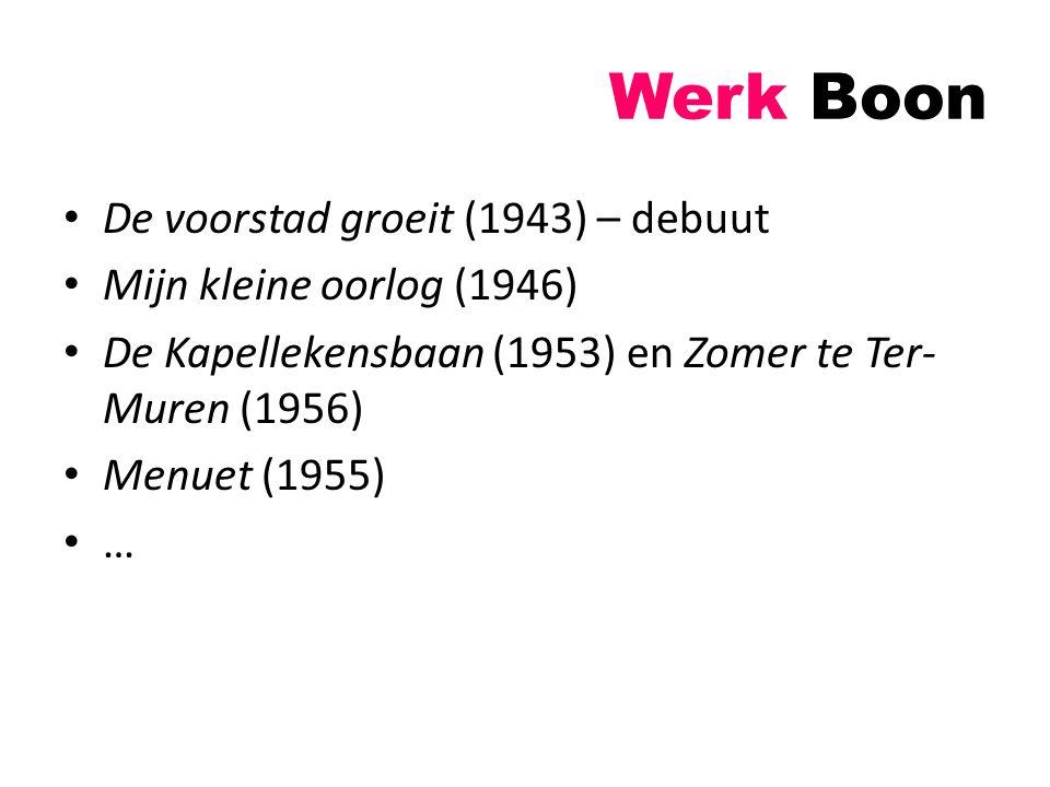 Werk Boon De voorstad groeit (1943) – debuut Mijn kleine oorlog (1946)