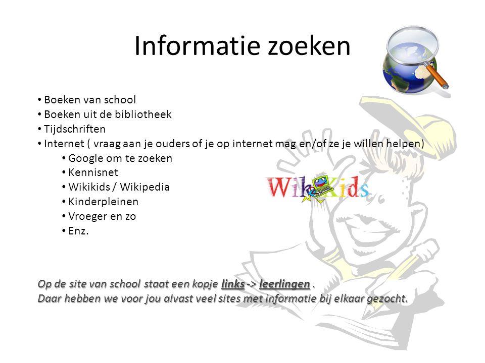 Informatie zoeken Boeken van school Boeken uit de bibliotheek