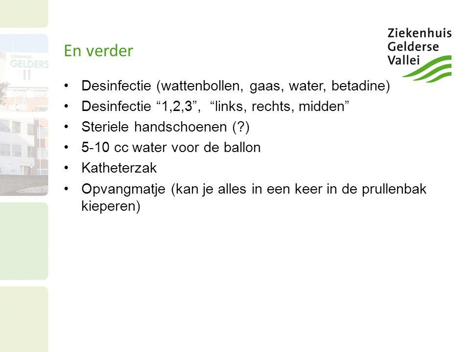 En verder Desinfectie (wattenbollen, gaas, water, betadine)