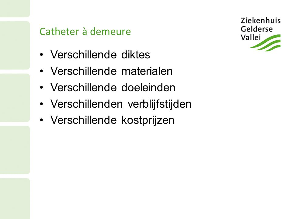 Catheter à demeure Verschillende diktes. Verschillende materialen. Verschillende doeleinden. Verschillenden verblijfstijden.