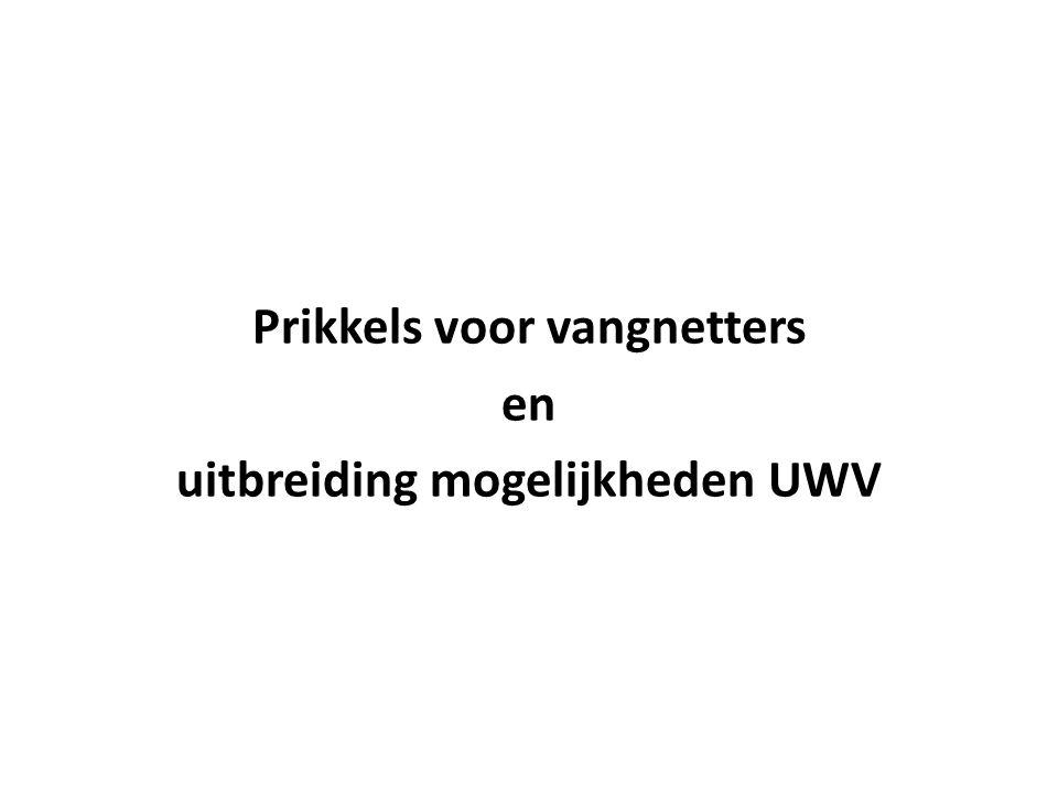 Prikkels voor vangnetters uitbreiding mogelijkheden UWV