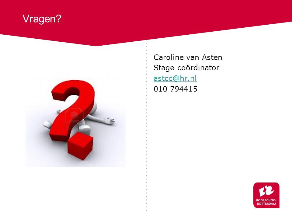 Vragen Caroline van Asten Stage coördinator astcc@hr.nl 010 794415