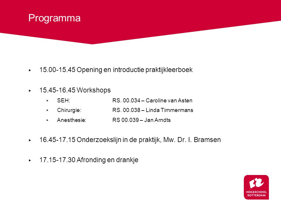 Programma 15.00-15.45 Opening en introductie praktijkleerboek