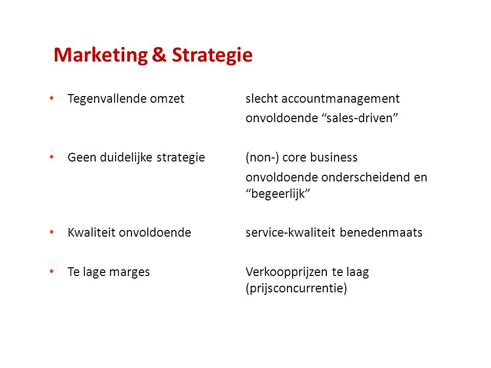 Marketing & Strategie Tegenvallende omzet slecht accountmanagement