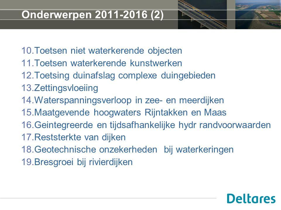 Onderwerpen 2011-2016 (2) Toetsen niet waterkerende objecten