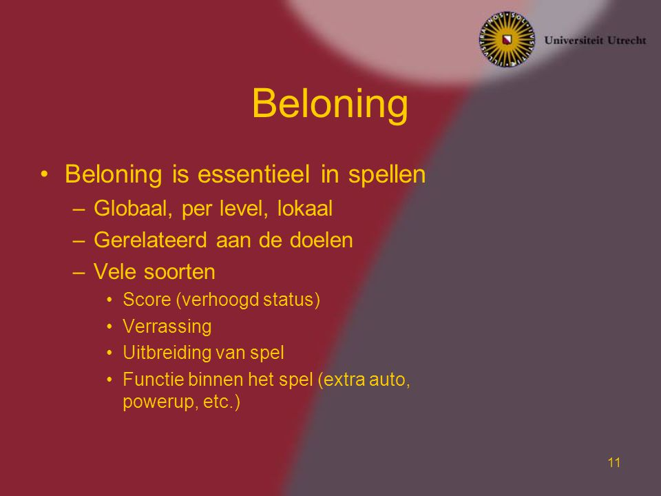 Beloning Beloning is essentieel in spellen Globaal, per level, lokaal