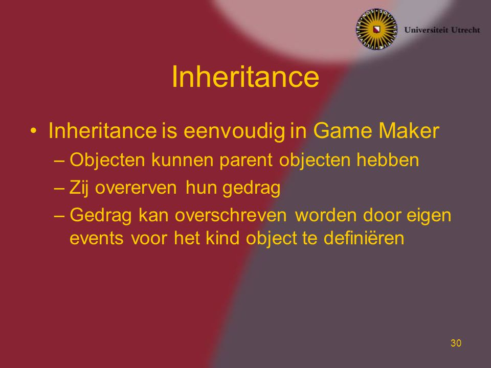 Inheritance Inheritance is eenvoudig in Game Maker
