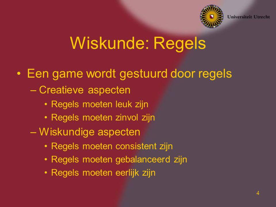 Wiskunde: Regels Een game wordt gestuurd door regels