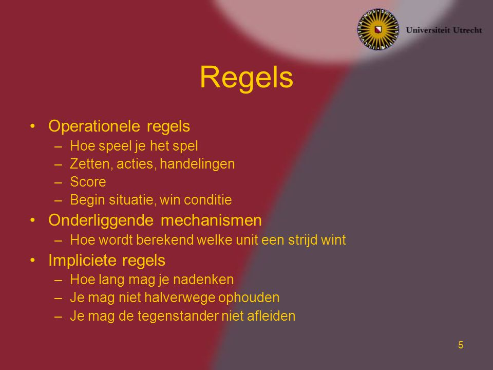 Regels Operationele regels Onderliggende mechanismen Impliciete regels