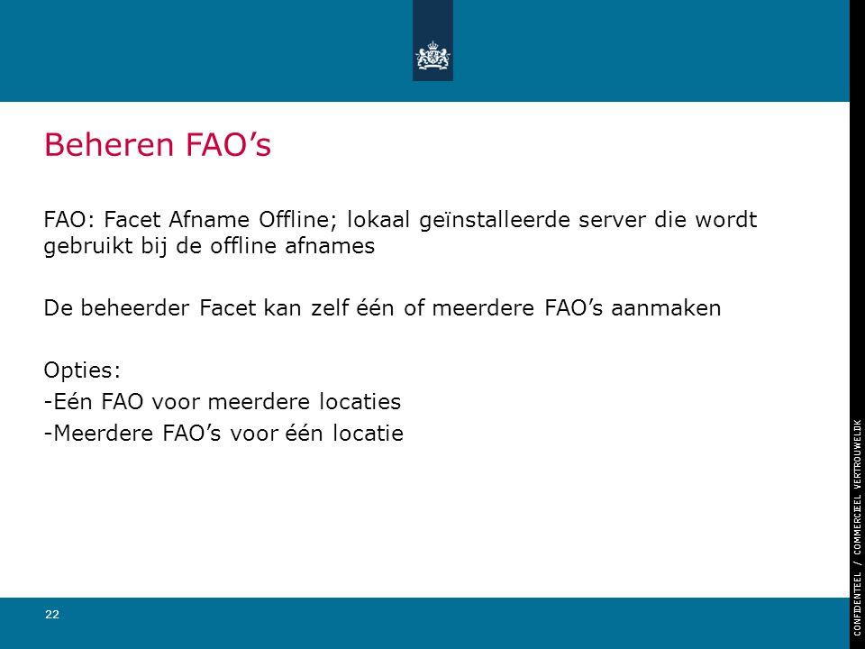 Beheren FAO's FAO: Facet Afname Offline; lokaal geïnstalleerde server die wordt gebruikt bij de offline afnames.