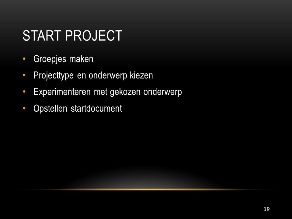 Start project Groepjes maken Projecttype en onderwerp kiezen