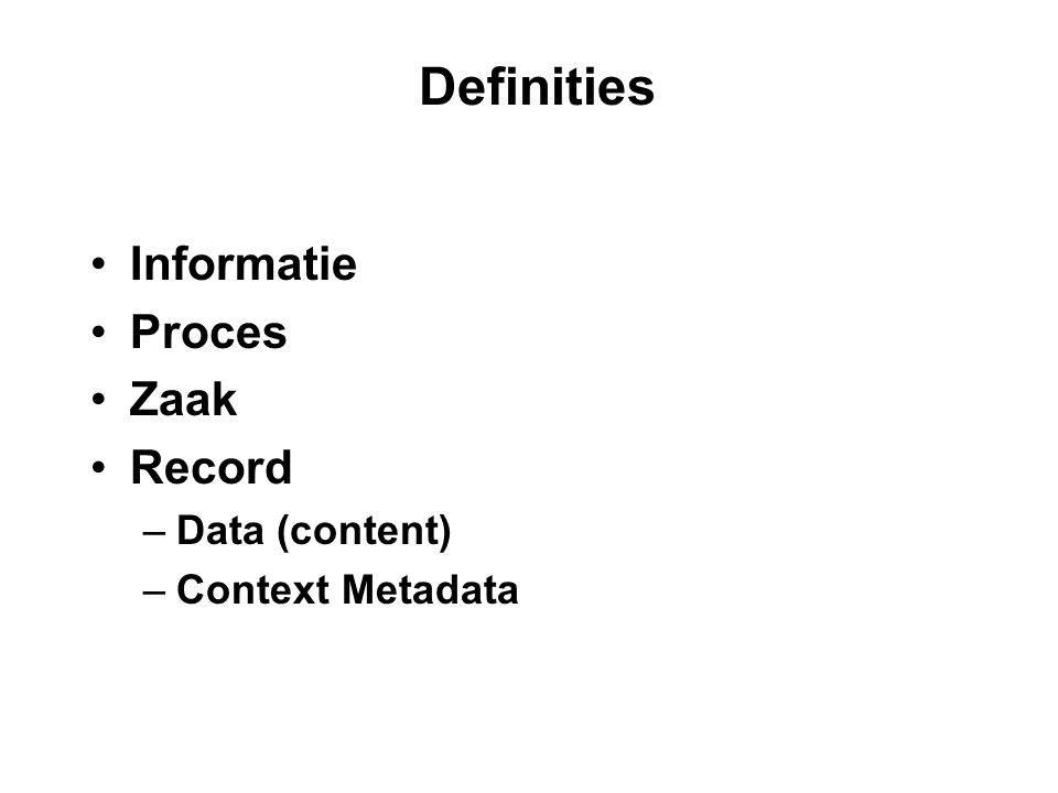 Definities Informatie Proces Zaak Record Data (content)