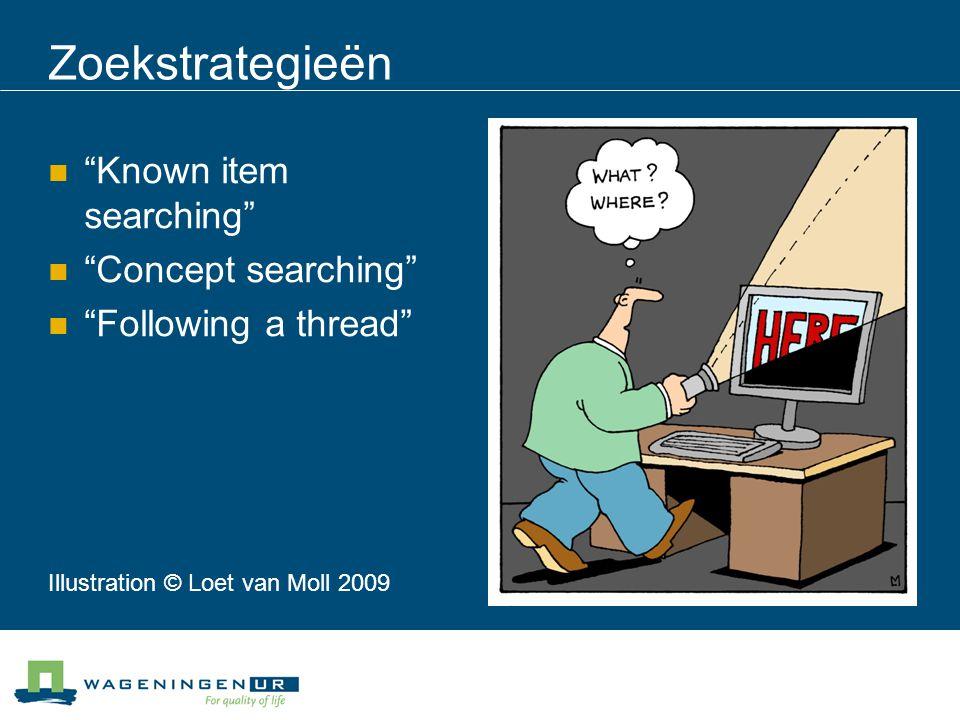 Zoekstrategieën Known item searching Concept searching