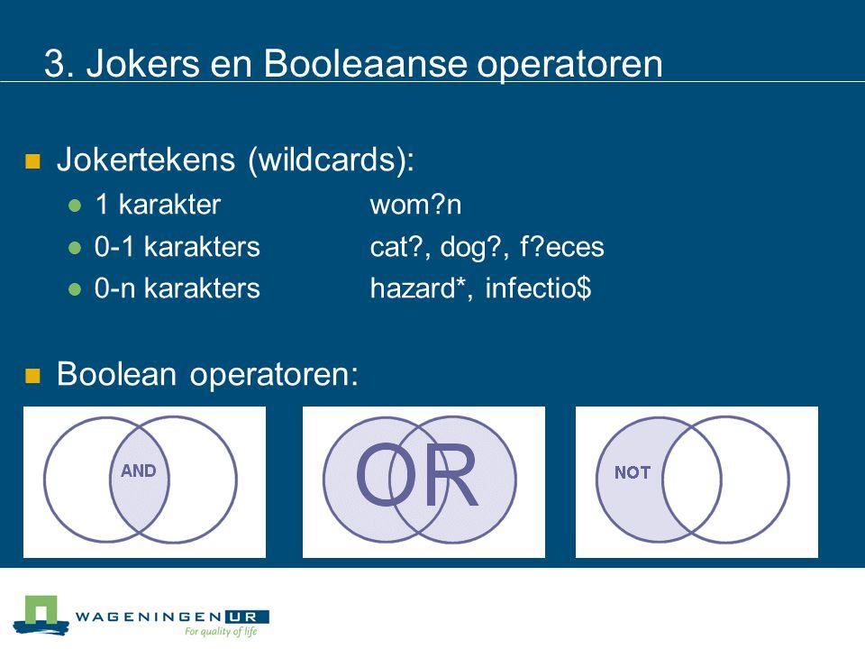 3. Jokers en Booleaanse operatoren