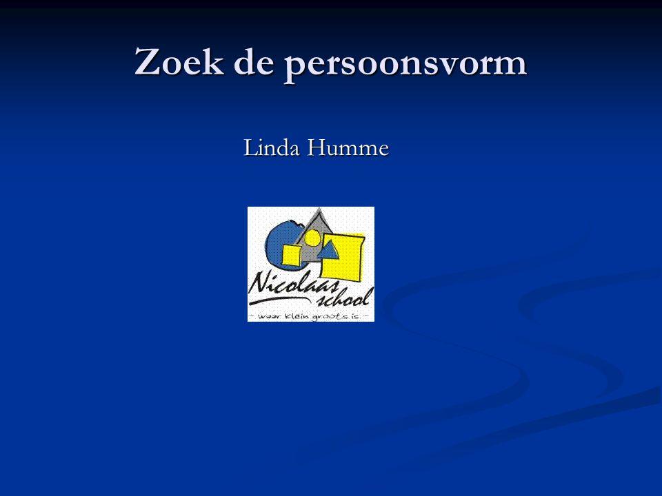 Zoek de persoonsvorm Linda Humme