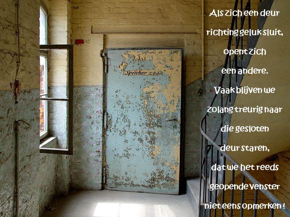 Als zich een deur richting geluk sluit, opent zich