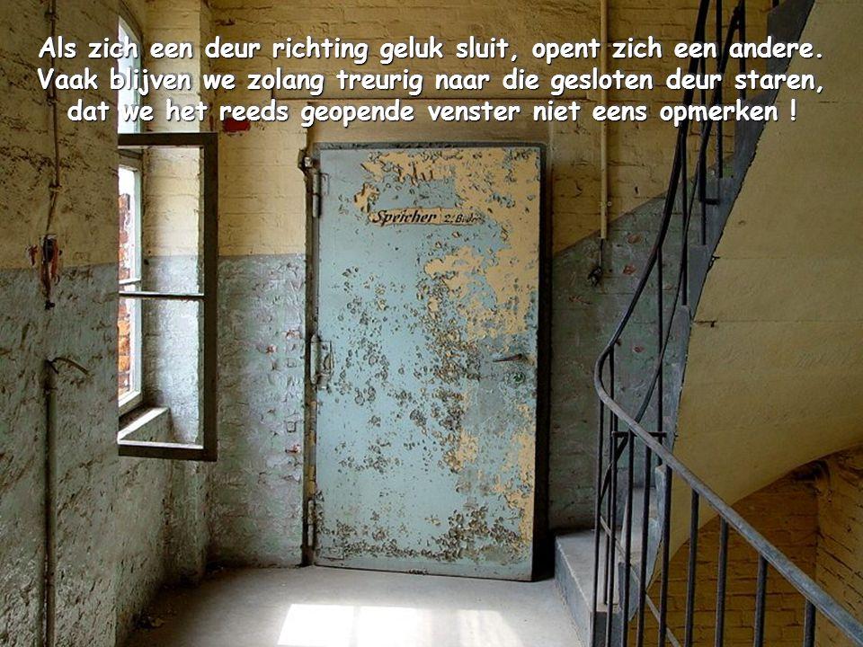 Als zich een deur richting geluk sluit, opent zich een andere.
