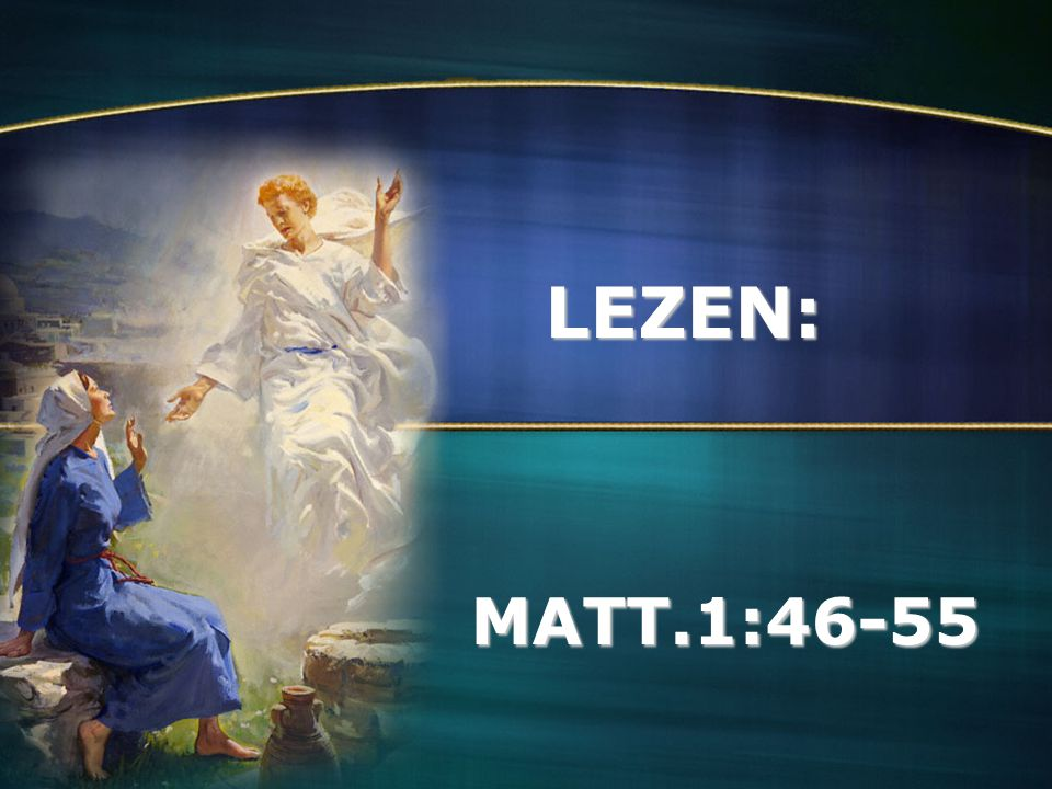 LEZEN: MATT.1:46-55