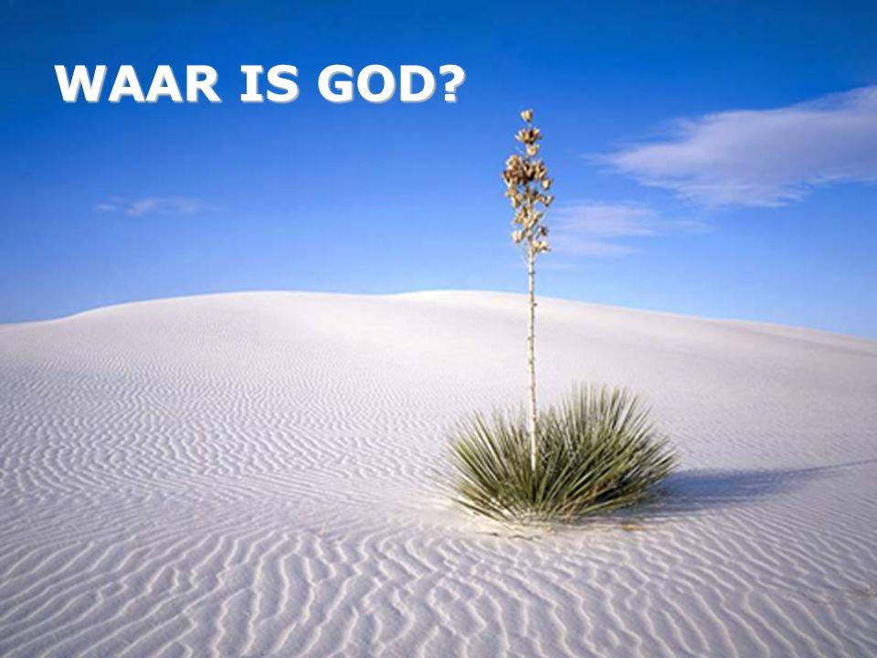 WAAR IS GOD