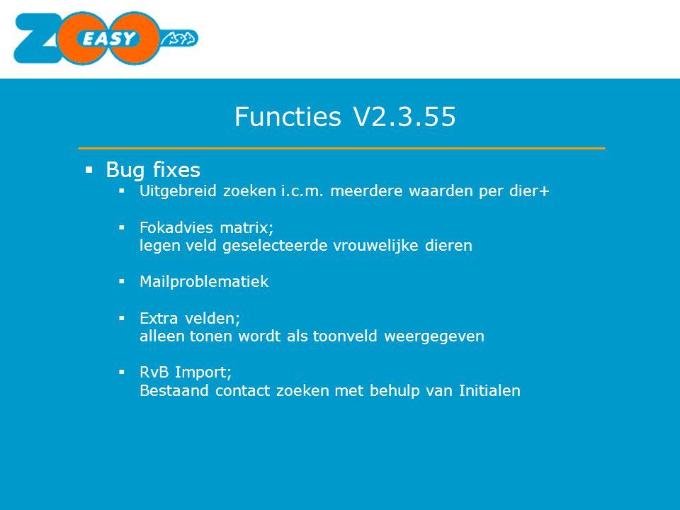 Functies V2.3.55 Bug fixes. Uitgebreid zoeken i.c.m. meerdere waarden per dier+ Fokadvies matrix; legen veld geselecteerde vrouwelijke dieren.