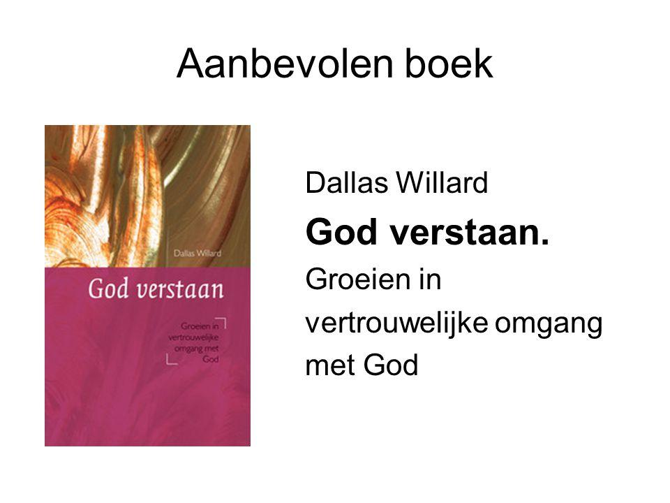 Aanbevolen boek God verstaan. Dallas Willard Groeien in