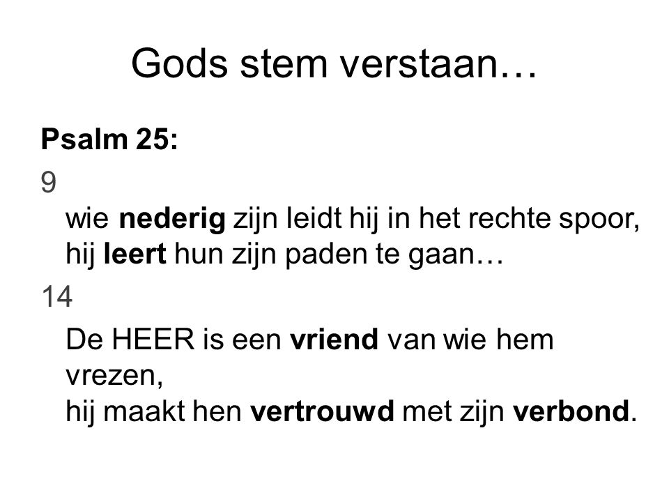 Gods stem verstaan… Psalm 25: